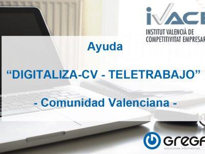 """Hasta 100.000 € en ayudas a proyectos de digitalización """"DIGITALIZA-CV – TELETRABAJO"""" para PYMES de la Comunidad Valenciana."""