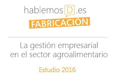 Estudio 2016 sobre la Gestión Empresarial en el Sector Agroalimentario.