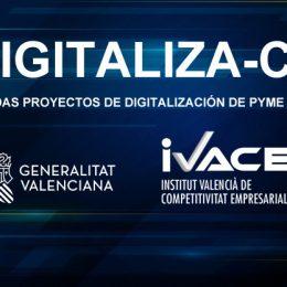 AYUDAS PARA PROYECTOS DE DIGITALIZACIÓN DE PYMES (DIGITALIZA-CV) Comunidad Valenciana