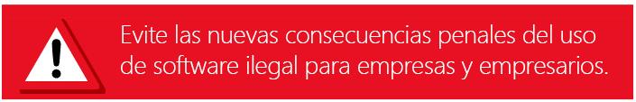 Evite las nuevas consecuencias penales del uso del Software Ilegal